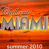 Chill Out Miami Summer 2010 by Various Artists