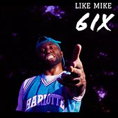 Like Mike de 6ix