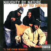 Clap Yo Hands/Chain Remains de Naughty By Nature