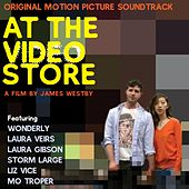 At the Video Store (Original Motion Picture Soundtrack) by Various Artists