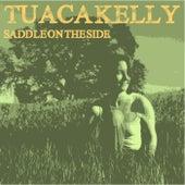 Saddle on the Side (Mare's Nest) de Tuaca Kelly