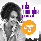 Pictures Remix EP by Ada Morghe