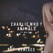 Animals (Remixes) von Charlie Who?