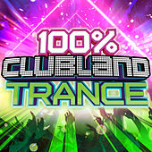100% Clubland Trance by Various Artists