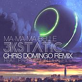 Ma-Ma-Ma-Belle (Chris Domingo Remix) de 3kStatic