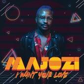 I Want Your Love von Majozi