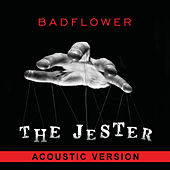 The Jester (Acoustic Version) by Badflower