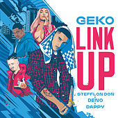 Link Up (Geko x Stefflon Don x Deno x Dappy) de Geko