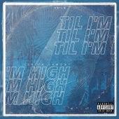 Til I'm High by Terick Lamont