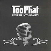Rebirth Into Reality de Too Phat