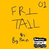 Fri Tail 01 von Big Pain