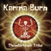 Karma Burn von Thunderhawk Tribe