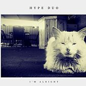 I'm Alright de Hype Duo
