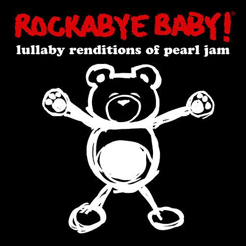 Lullaby Renditions of Pearl Jam by Rockabye Baby!
