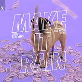 Make It Rain (Kyle Watson Remix) by Sander Kleinenberg