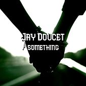 Something von Jay Doucet