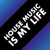 House Music Is My Life de Various Artists