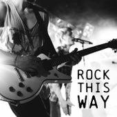 Rock This Way von Various Artists