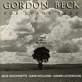 For Evans Sake (A tribute to Bill Evans) by Gordon Beck