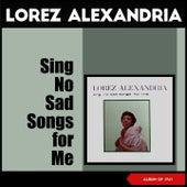 Sing No Sad Songs for Me (Album of 1961) von Lorez Alexandria