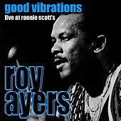 Good Vibrations - Live at Ronnie Scott's, January 1993 di Roy Ayres