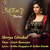 Abelay by Shreya Ghoshal