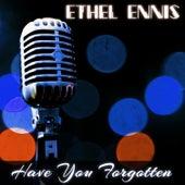 Have You Forgotten de Ethel Ennis