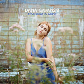 Yesterday Is Gone de Dana Gavanski