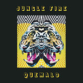 Quémalo by Jungle Fire
