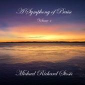 A Symphony of Praise, Vol. 1 by Michael Richard Stosic