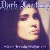 Dark Fantasy (Hollywood Queen Version) von Nicole Russin-McFarland