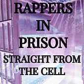 Fresh from the Cell by Rappers in Prison