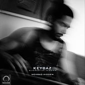 Keybaz (Alternative Version) by Mehrad Hidden