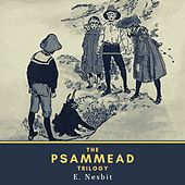 The Psammead Trilogy (Five Children and It, the Phoenix and the Carpet & the Story of the Amulet) von E. Nesbit