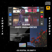 Dirty Frequencies di Slayer
