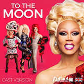 To the Moon (Cast Version) by RuPaul