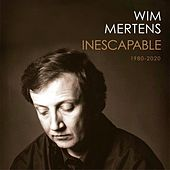 Inescapable by Wim Mertens