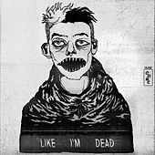 Like I'm Dead von Ouse