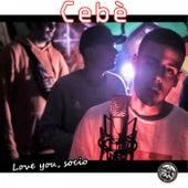 Love You, Socio by Cebè