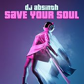 Save Your Soul de DJ Absinth