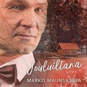 Jouluiltana LIVE by Marko Maunuksela