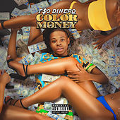 Color Money by F$O Dinero