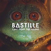Can't Fight This Feeling by Bastille
