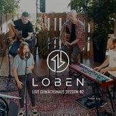 Live Gewächshaus Session, Vol. 2 de Loben