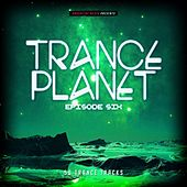 Trance Planet - Episode Six by Various Artists