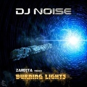 Burning Lights (Zarotta Remix) by DJ Noise