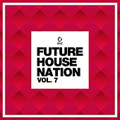 Future House Nation, Vol. 7 by Various Artists