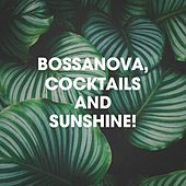 Bossanova, Cocktails And Sunshine! de Brazilian Lounge Project, Bossa Nova, Bossanova