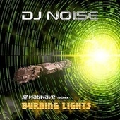Burning Lights (Madwave Remix) by DJ Noise