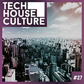 Tech House Culture #27 de Various Artists